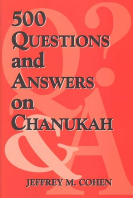 500 Questions and Answers on Chanukah - Cohen, Jeffrey M