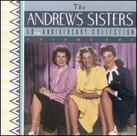 50th Anniversary Collection, Vol.1 - The Andrews Sisters