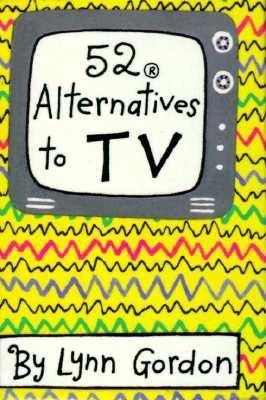 52 Alternatives to TV - Gordon, Lynn