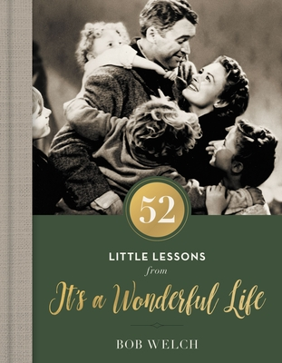 52 Little Lessons from It's a Wonderful Life - Welch, Bob