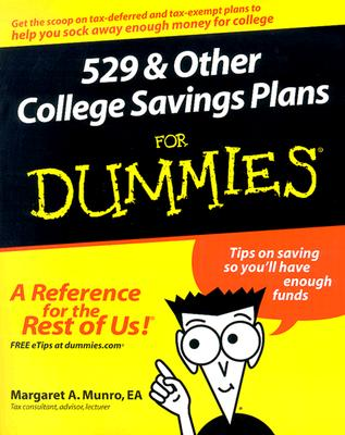 529 & Other College Savings Plans for Dummies - Munro, Margaret A