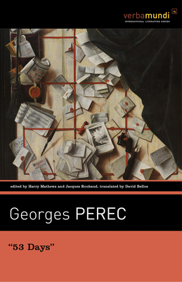 53 Days - Perec, Georges, and Mathews, Harry (Editor), and Roubaud, Jacques (Editor)