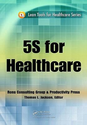 5S for Healthcare - Jackson, Thomas L, PhD