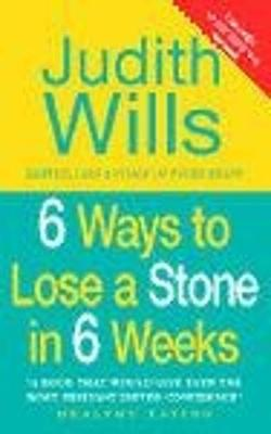 6 Ways to Lose a Stone in 6 Weeks - Wills, Judith