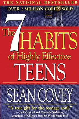 7 Habits of Highly Effective Teens - Covey, Sean