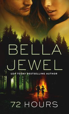 72 Hours - Jewel, Bella