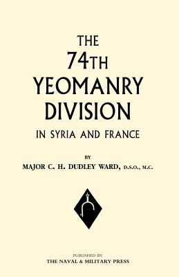 74th (Yeomanry) Division in Syria and France - Major C H Dudley Ward