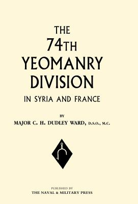74th (Yeomanry) Division in Syria and France - Ward, C H Dudley, Major