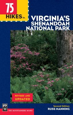 75 Hikes in Virginia Shenandoah National Park - Manning, Russ