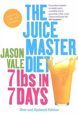 7lbs in 7 Days: The Juice Master Diet - Vale, Jason