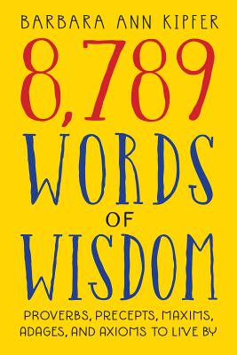 8,789 Words of Wisdom - Kipfer, Barbara Ann, PhD