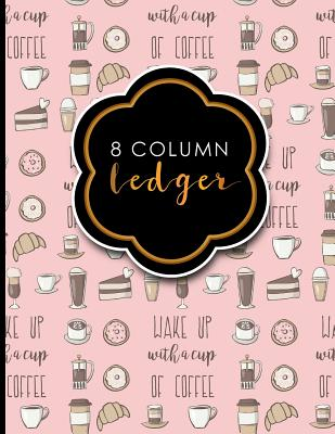 8 Column Ledger: Account Book, Accounting Journal Entry Book, Bookkeeping Ledger For Small Business, Cute Coffee Cover, 8.5 x 11, 100 pages - Publishing, Moito