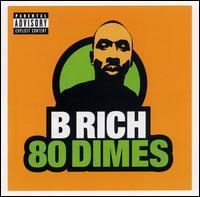 80 Dimes - B Rich