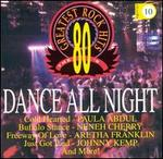 80's Greatest Rock Hits, Vol. 10: Dance All Night