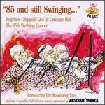 """85 & Still Swinging...Stephane Grappelli """"Live"""" at Carnegie Hall: The 85th Birthday Con"""