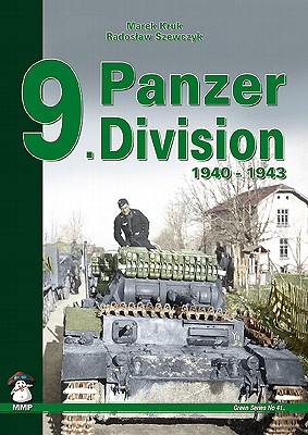 9. Panzer Division: 1940-1942 - Kruk, Marek, and Szewczyk, Radoslaw