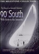 90 Degrees South: With Scott to the Antarctic -