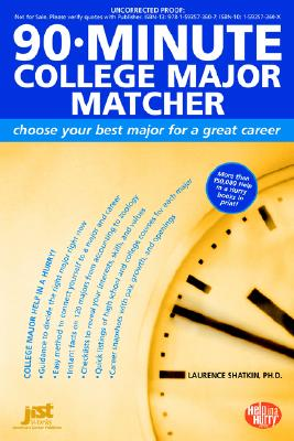 90-Minute College Major Matcher: Choose Your Best Major for a Great Career - Shatkin, Laurence, PhD