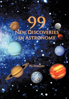 99 New Discoveries in Astronomy - Tomlin, P J