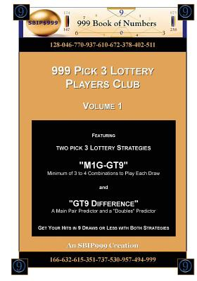 """999 Pick 3 Lottery Players Club Volume 1: Featuring M1G-GT9 and GT9 Difference Lottery Strategies - Of Numbers, 999 Book, and Maynu, Ama """"sbip999"""""""