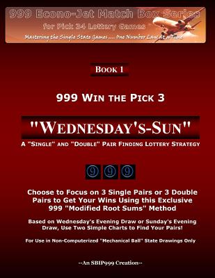 999 Win the Pick 3: Wednesday's-Sun: A