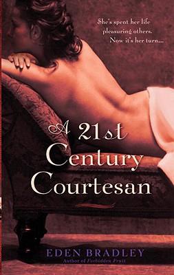 A 21st Century Courtesan - Bradley, Eden
