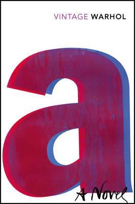 A: A Novel - Warhol, Andy