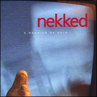 A Barrier of Skin - Nekked
