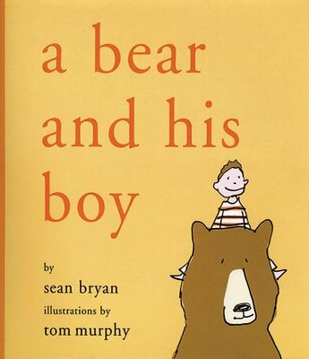 A Bear and His Boy - Bryan, Sean