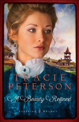 A Beauty Refined - Peterson, Tracie