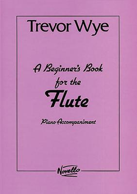 A Beginner's Book for the Flute: Piano Accompaniments Parts 1 and 2 - Wye, Trevor