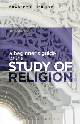 A Beginner's Guide to the Study of Religion - Herling, Bradley L