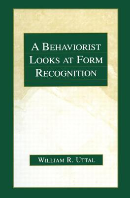 A Behaviorist Looks at Form Recognition - Uttal, William R