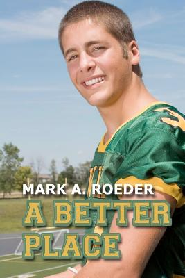 A Better Place - Roeder, Mark A