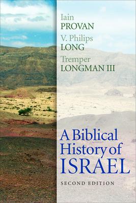 A Biblical History of Israel, Second Edition - Provan, Iain