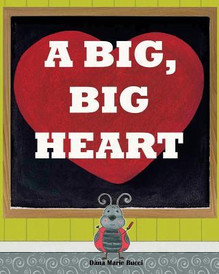A Big, Big Heart - Bucci, Dana Marie