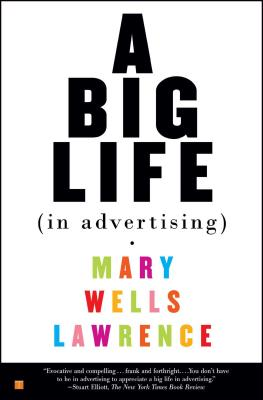 A Big Life in Advertising - Lawrence, Mary