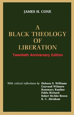 A Black Theology of Liberation - Cone, James H