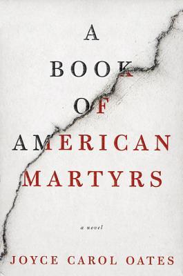 A Book of American Martyrs - Oates, Joyce Carol