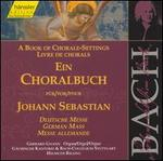 A Book of Chorale-Settings for Johann Sebastian, Vol. 4: German Mass