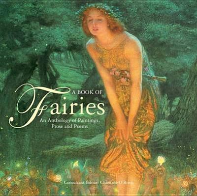 A Book Of Fairies: an Anthology of Paintings & Poetry: An Anthology of Paintings and Poetry - O'Brien, Christine