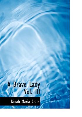 A Brave Lady Vol. III - Craik, Dinah Maria Mulock