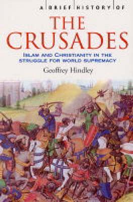 A Brief History of the Crusades - Hindley, Geoffrey