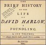 A Brief History of the Life of David Harlow, A Foundling