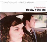 A Brief History - Rocky Votolato