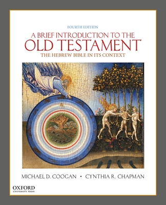A Brief Introduction to the Old Testament: The Hebrew Bible in Its Context - Coogan, Michael D, and Chapman, Cynthia R