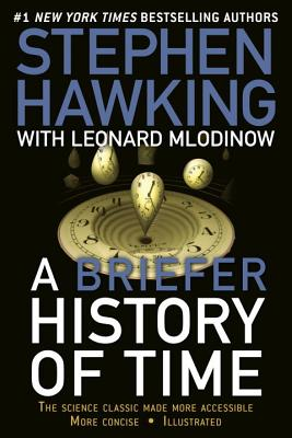A Briefer History of Time: The Science Classic Made More Accessible - Hawking, Stephen, and Mlodinow, Leonard