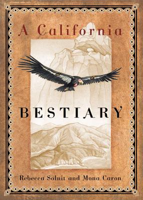 A California Bestiary - Solnit, Rebecca