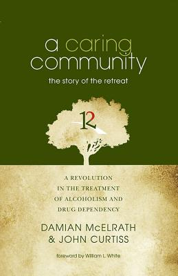 A Caring Community: The Story of the Retreat - McElrath, Damian, and Ma Ladc
