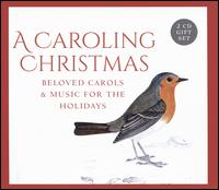 A Caroling Christmas: Beloved Carols & Music For the Holidays - Amanda Dawn Ortolani (soprano); Carol Mastrodomenico (soprano); David Bott (soprano); David Chalmers (organ);...